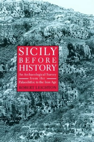 Sicily Before History: An Archaeological Survey from the Palaeolithic to the Iron Age