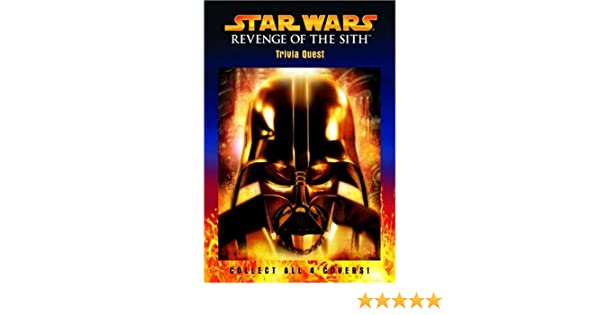 Star Wars Episode Iii Revenge Of The Sith Trivia Quest Random House 9780375826139 Amazon Com Books