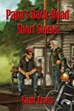 Papa's Back-Road Short Stories, Sam Cross, 1480905682