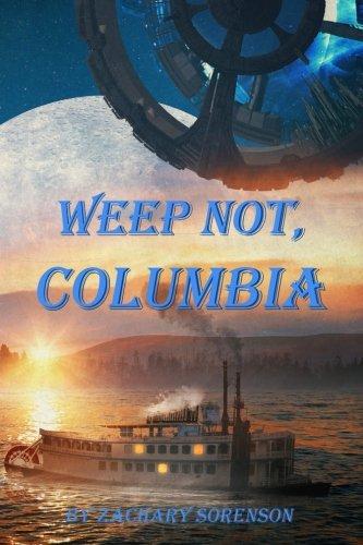 Read Online Weep Not, Columbia pdf epub