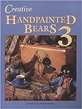 Creative Handpainted Bears 3, Annette Stevenson, 1877080004