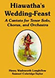 Hiawatha's Wedding-Feast, Henry Wadsworth Longfellow, 1410108996