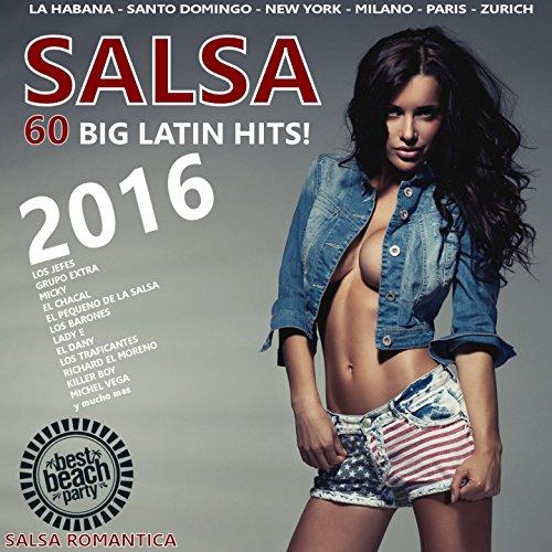 Salsa 2016 (60 Big Latin Hits - Salsa Romantica)