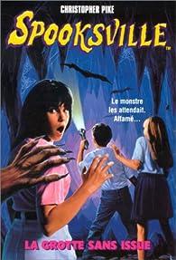 Spooksville, tome 3 : La grotte sans issue par Christopher Pike