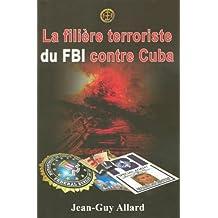 FILIÈRE TERRORISTE DU FBI CONTRE CUBA (LA)