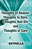 Thoughts of Reason, Thoughts to Dare, Thoughts That Stir and Thoughts of Care, Randinda Kirton, 0595208096