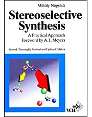 Stereoselective Synthesis: A Practical Approach