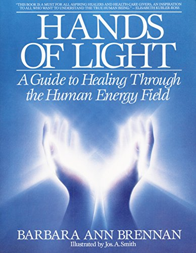 (Hands of Light: A Guide to Healing Through the Human Energy Field)