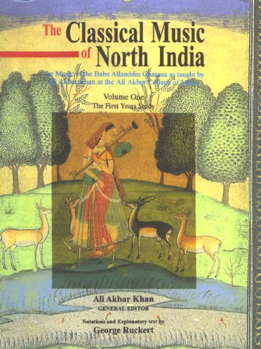 - Classical Music of North India the First Years of Study: The Music of the Baba Allauddin Gharana As Taught by Ali Akbar Khan at the Ali Akbar College of Music