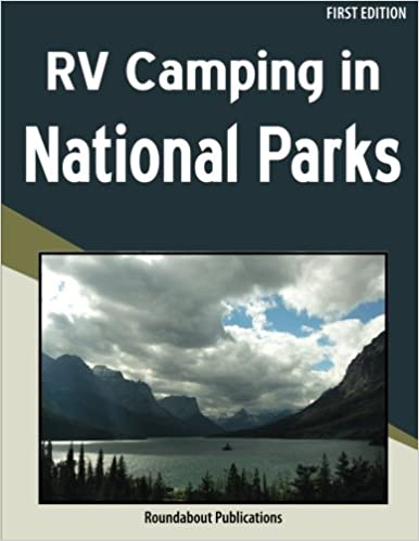 RV Camping In National Parks Roundabout Publications 9781885464613 Amazon Books