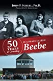 Fifty Years and Counting in a Place Called Beebe offers