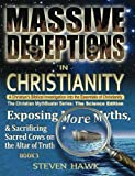 img - for Massive Deceptions in Christianity: Exposing More Myths & Sacrificing Sacred Cows on the Altar of Truth (The Christian MythBuster Series) (Volume 3) book / textbook / text book