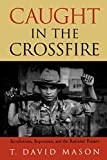 img - for Caught in the Crossfire: Revolution, Repression, and the Rational Peasant book / textbook / text book