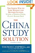#10: The China Study Solution: The Simple Way to Lose Weight and Reverse Illness, Using a Whole-Food, Plant-Based Diet
