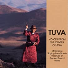 Tuva / Voices from the Center of Asia