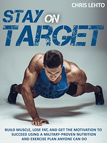 Stay Target Motivation Military Proven Nutrition ebook
