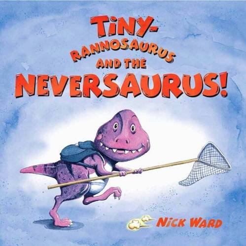 Tiny Rannosaurus and the Neversaurus ebook