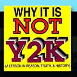 Why It Is Not Y2K