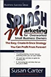 SPLASH Marketing for Overworked Small Business Owners, Susan M. Carter, 0967029112
