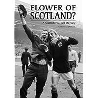 Flower of Scotland?: A Scottish Football Odyssey
