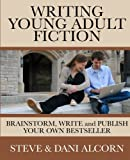 img - for Writing Young Adult Fiction: Brainstorm, Write and Publish Your Own Bestseller book / textbook / text book