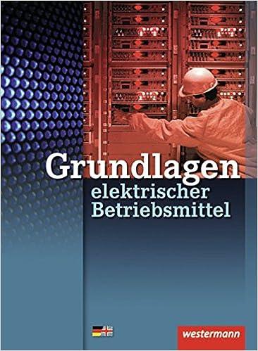 Grundlagen elektrischer Betriebsmittel: Schülerband, 1. Auflage ...