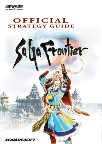 Official Saga Frontier Strategy Guide Frontier Guide