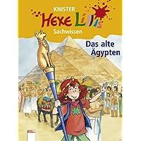 Das alte Ägypten. Hexe Lillis Sachwissen