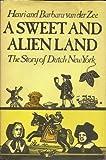 A Sweet and Alien Land, Henri Van der Zee and Barbara Van der Zee, 067068628X