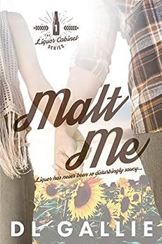 Malt Me (The Liquor Cabinet Series Book 1) by [Gallie, DL]