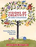 Visions of Creativity in Early Childhood, Joy Lubawy, 1605540382