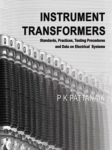 Instrument Transformers: Standards, Practices, Testing, Procedures and Data on Electrical Systems