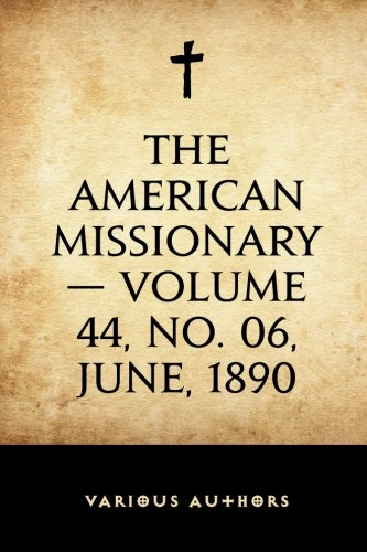Download The American Missionary — Volume 44, No. 06, June, 1890 ebook