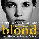 Heute bin ich blond   Sophie van der Stap