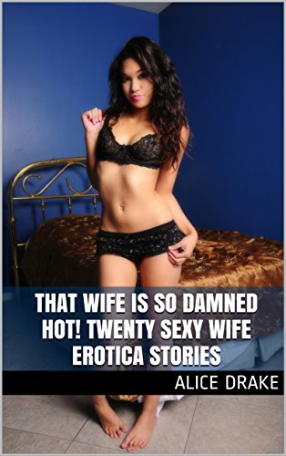 Daily free stories hot erotic wives