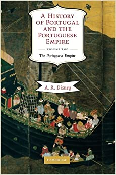 A History of Portugal and the Portuguese Empire 2 Volume Set: A History of Portugal and the Portuguese Empire, Volume Two: From Beginnings ... the Portuguese Empire 2 Volume Hardback Set