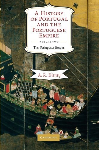A History of Portugal and the Portuguese Empire, Vol. 2:...