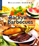 bbq sonoma - Backyard Barbecue (Williams-Sonoma Lifestyles , Vol 11, No 20)