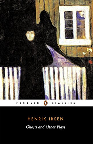 the ghosts ibsen thesis The plot of ghosts: thesis, thriller, and tragedy ghosts is not ibsen's best play, but it serves my purpose, which is to study the foundations of modern realism.