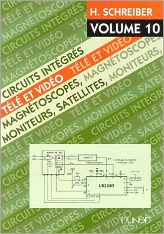 CIRCUITS INTEGRES TELE ET VIDEO. Volume 10, Magnétoscopes, moniteurs, satellites epub, pdf
