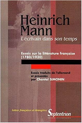Lire un Heinrich Mann, l'écrivain dans son temps. Essais sur la littérature française (1780-1930) pdf