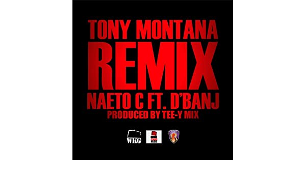 naeto c ft dbanj tony montana remix free mp3