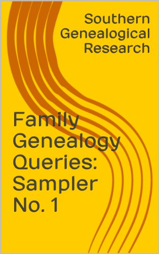 Family Genealogy Queries: Sampler No. 1: Family history mysteries from the South (Southern Genealogical Research)
