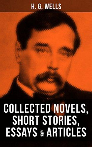 H. G. Wells: Collected Novels, Short Stories, Essays &