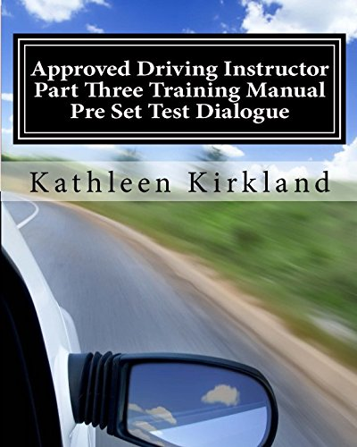 Approved Driving Instructor Part Three Training Manual: Pre set test dialogue