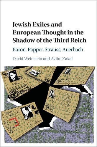 Jewish Exiles and European Thought in the Shadow of the Third Reich: Baron, Popper, Strauss, Auerbach ebook