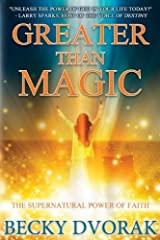 Greater than Magic: The Supernatural Power of Faith Kindle Edition