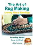 The Art of Rug Making - Learning How to Make Rugs