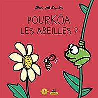 Pourkôa les abeilles ? par Thierry Dedieu