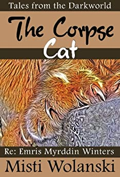 The Corpse Cat (Tales from the Darkworld) by [Wolanski, Misti]